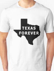Texas. Texas Forever. Unisex T-Shirt