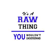 It's a RAW thing, you wouldn't understand !! by thestarmaker