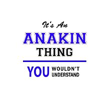 It's an ANAKIN thing, you wouldn't understand !! by allnames