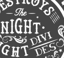 DAY DESTROYS THE NIGHT Sticker