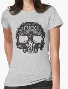 Fuck Everything Womens Fitted T-Shirt