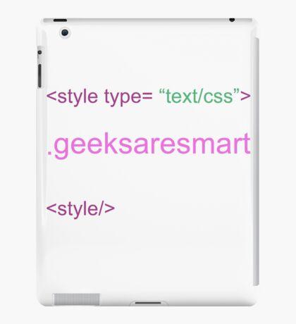 geeks are smart/CSS iPad Case/Skin