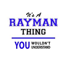 It's a RAYMAN thing, you wouldn't understand !! Photographic Print