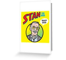 Stan the Man - 'Nuff Said! Greeting Card