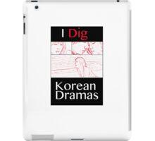 I Dig Korean Dramas iPad Case/Skin