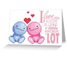 Nohohon : I love you a lottle it's like a lottle except a lot Greeting Card