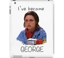 Elaine - I've Become George (dark) iPad Case/Skin