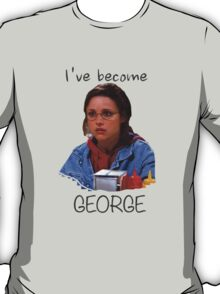 Elaine - I've Become George (dark) T-Shirt