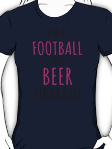 Cute 'I'm a Football and Beer Kinda Girl' T-Shirt and Accessories T-Shirt