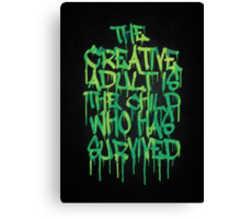 Graffiti Tag Typography! The Creative Adult is the Child Who Has Survived  Canvas Print