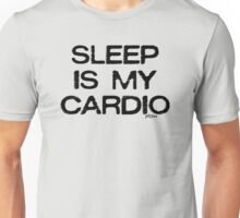 Sleep Is My Cardio, style 1 Unisex T-Shirt