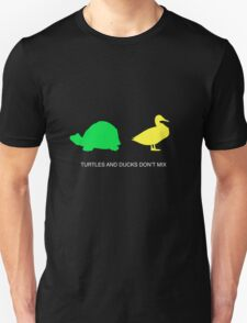 Turtles And Ducks Don't Mix Unisex T-Shirt