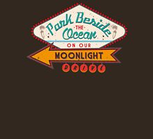 PARK BESIDE THE OCEAN ON OUR MOONLIGHT DRIVE Unisex T-Shirt