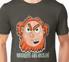 Where's Me Gold!  Unisex T-Shirt