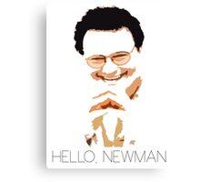 Hello, Newman Canvas Print