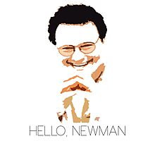 Hello, Newman Photographic Print