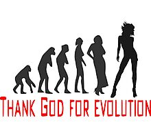 Thank God for evolution Photographic Print