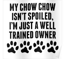 Well Trained Chow Chow Owner Poster