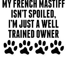 Well Trained French Mastiff Owner by kwg2200