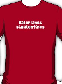 Valentines Day Schmalentines Day T-Shirt