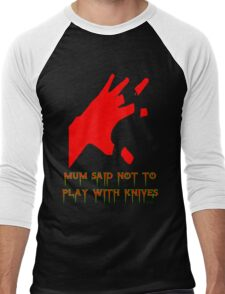 MUM SAID NOT TO PLAY WITH KNIVES Men's Baseball ¾ T-Shirt