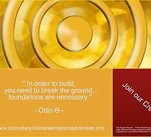 """ In order to build,  you need to break the ground,  foundations are necessary ""  - Odin Ѳ -  by odintheta"