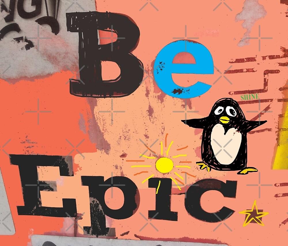 Be EPIC, said Penguin by Jean Rim