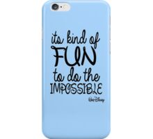 it's kind of fun to do the impossible iPhone Case/Skin