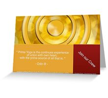 """"""" Prime Yoga is the continues experience of union with own heart, with the prime source of all that is """" Greeting Card"""