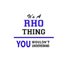 It's a RHO thing, you wouldn't understand !! by thestarmaker