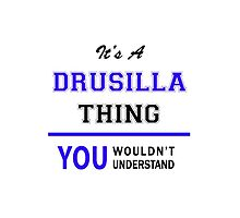 It's a DRUSILLA thing, you wouldn't understand !! by yourname