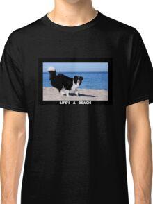 Life's A Beach Classic T-Shirt