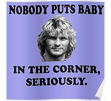 NOBODY PUTS BABY Poster