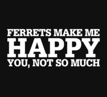 Happy Ferrets T-shirt by musthavetshirts