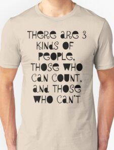 Three kinds of people T-Shirt