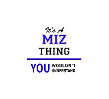 It's a MIZ thing, you wouldn't understand !! by thenamer