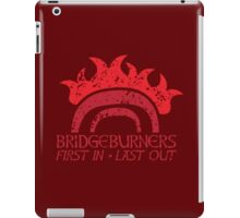 Bridge BURNERS DISTRESSED VERSION first in last out Malazan fan design BRIDGEBURNERS iPad Case/Skin