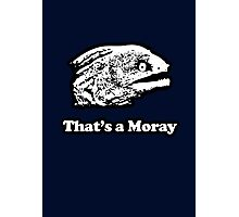 That's a Moray (Bad Joke Eel) Photographic Print