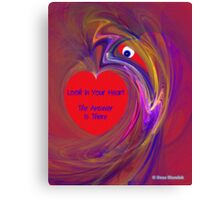 Look in Your Heart Canvas Print