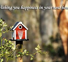 Wishing you happiness in your new home  by Bonnie T.  Barry