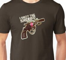 I shot the Sheriff Unisex T-Shirt