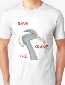 Save The Crane! T-Shirt