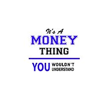 It's a MONEY thing, you wouldn't understand !! by thenamer