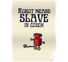 Robot Means Slave In Czech Poster