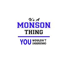 It's a MONSON thing, you wouldn't understand !! by thenamer
