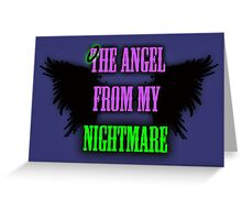 The Angel from my Nightmare Greeting Card