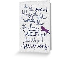 The lone wolf dies but the pack survives Greeting Card