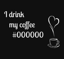 I drink my coffee #000000 by EosFoxx