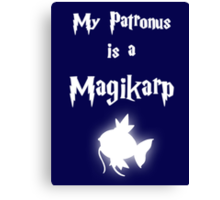 My Patronus Is A Magikarp Canvas Print
