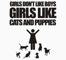 Girls Don't Like Boys, Girls Like Cats And Puppies Kids Clothes